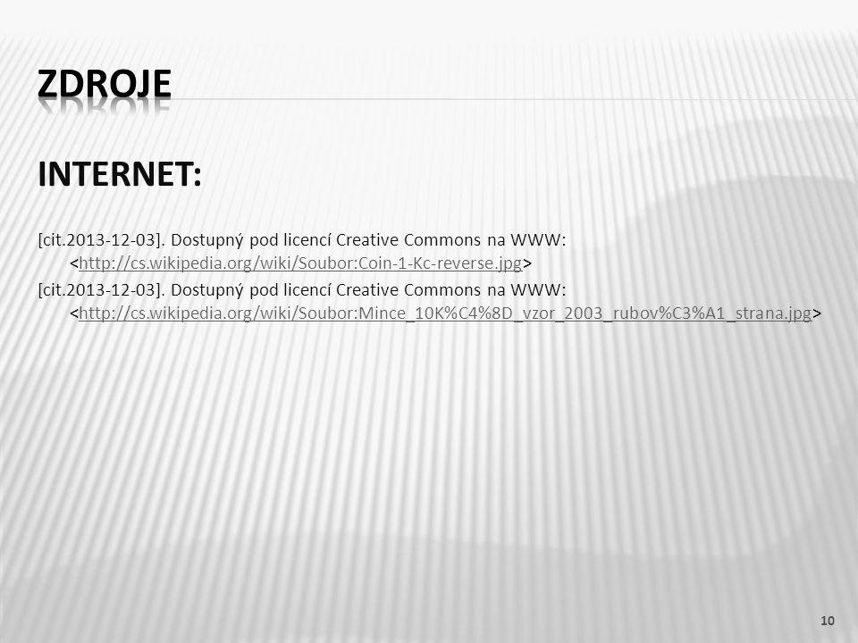 ZDROJE INTERNET: [cit.2013-12-03]. Dostupný pod licencí Creative Commons na WWW: <http://cs.wikipedia.org/wiki/Soubor:Coin-1-Kc-reverse.jpg>
